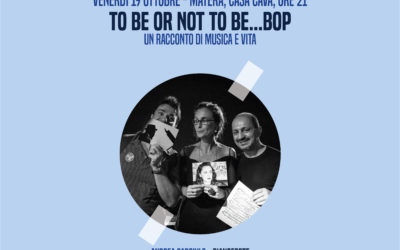 """19 Ottobre a Matera """"To be or not to be…bop!!!"""" (Gezziamoci Festival 2018)"""