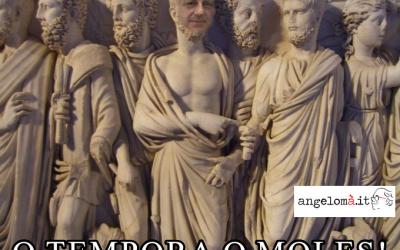 """""""O TEMPORA O MOLES!"""""""